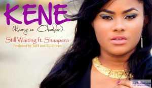 Kene - Still Waiting Ft. Shaapera